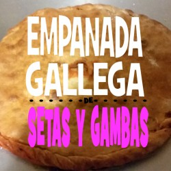 EMPANADA DE SETAS Y GAMBAS